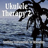 Ukulele Therapy 2 by Various Artists