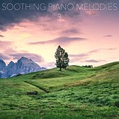 Soothing Piano Melodies, Vol. 3 de Relaxing Piano Music Consort