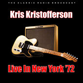 Live In New York '72 (Live) by Kris Kristofferson