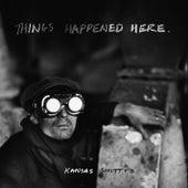 Things Happened Here di Kansas Smitty's