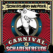 Carnival of Schadenfreude de Screeching Weasel