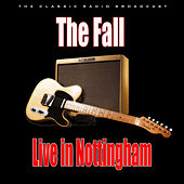 Live in Nottingham (Live) von The Fall