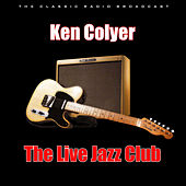 The Live Jazz Club (Live) by Ken Colyer