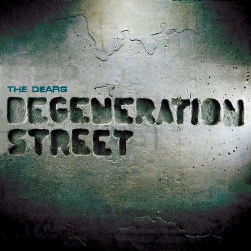 Degeneration Street by The Dears
