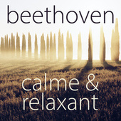 Beethoven calme & relaxant by Various Artists