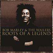 Roots Of A Legend by Bob Marley