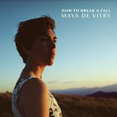 How to Break a Fall von Maya De Vitry