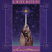 A Wind Machine Christmas by Wind Machine