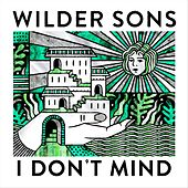 I Don't Mind by Wilder Sons