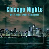 Chicago Nights, Deep Underground Selection di Various Artists