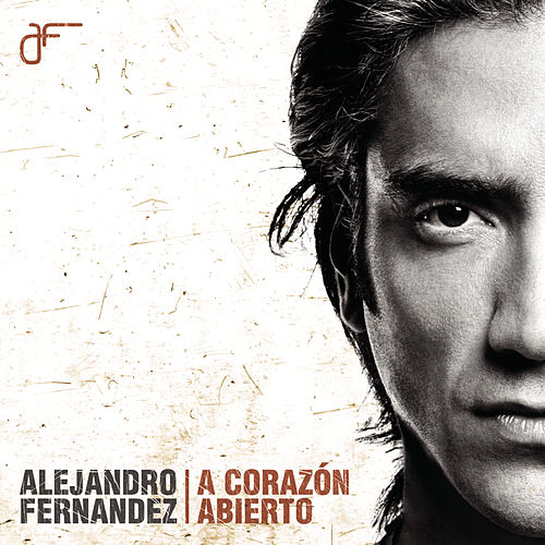 A Corazón Abierto by Alejandro Fernández