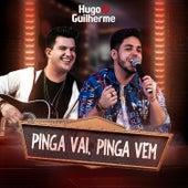 Pinga Vai, Pinga Vem (ao Vivo) de Hugo & Guilherme