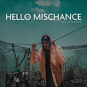 Hello Mischance by Call of Fartage