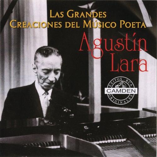 Las Grandes Creaciones Del Musico Poeta Agustin Lara by Agustín Lara