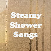 Steamy Shower Songs de Various Artists