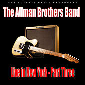 Live in New York - Part Three (Live) by The Allman Brothers Band