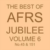 THE BEST OF AFRS JUBILEE, Vol. 6 No. 45 & 151 de Various Artists