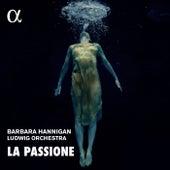 La Passione: Nono, Haydn & Grisey von Barbara Hanningan