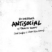 Antisocial (Steel Banglez & Zeph Ellis Remix) by Ed Sheeran