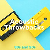 Acoustic Throwbacks: 80s and 90s van Various Artists