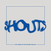 Shouts - 5 Years of Rhythm Section INTL de Various Artists