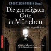Die gruseligsten Orte in München (Schauergeschichten) von Iny Lorentz