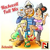 Hackevoll (Full Mix) de Schmitti
