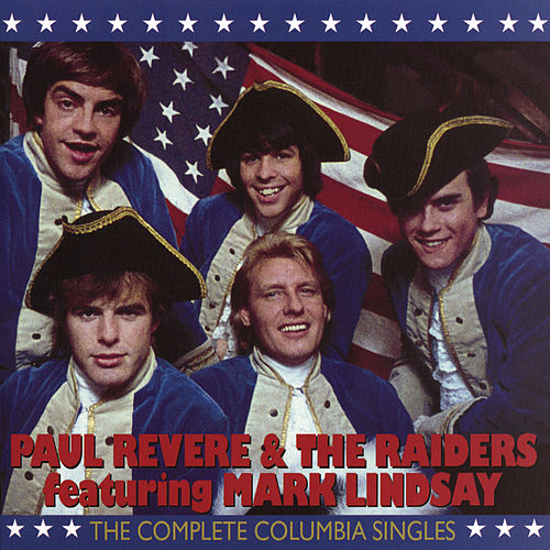 Paul Revere & The Raiders: The Complete Columbia Singles by Paul Revere & the Raiders