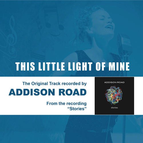 This Little Light Of Mine by Addison Road