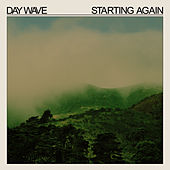 Starting Again by Day Wave