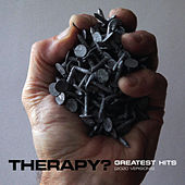 Greatest Hits (2020 Versions) von Therapy?