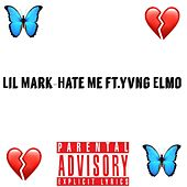 Hate Me di Lil Mark