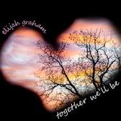 Together We'll Be de Elijah Graham