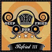 Refried III von Deep Fried Dub