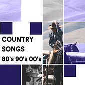 Country Songs 80's 90's 00's de Various Artists