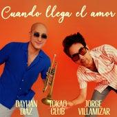 Cuando Llega el Amor de Dayhan Díaz Jorge Villamizar