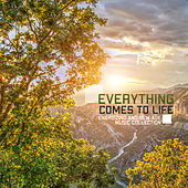 Everything Comes to Life – Energizing and New Age Music Collection by Various Artists