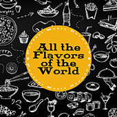 All the Flavors of the World - Perfect Music Harmony by Various Artists