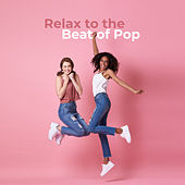 Relax to the Beat of Pop by Various Artists