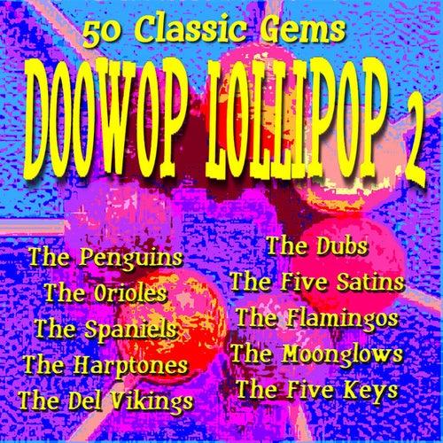 Doowop Lollipop 2 - 50 Classic Gems by Various Artists