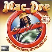 Don't Hate The Player, Hate The Game#2 Hosted By Dj Rick Lee von Mac Dre