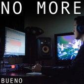No More by Bueno