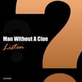 Listen de Man Without A Clue