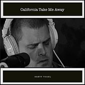 California Take Me Away by Brett Vogel