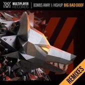 Big Bad Doof (Remixes Pt. 2) by Highup Bombs Away