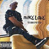 Throwed by Mike Love