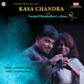 Kasa Chandra - Single by Swapnil Bandodkar