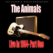 Live in 1964- Part One (Live) von The Animals