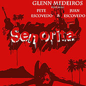 Senorita (feat. Pete Escovedo) de Glenn Medeiros