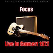 Live In Concert 1972 (Live) by Focus